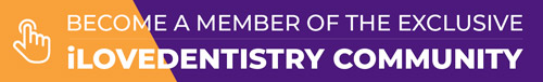 Become a member of the Exclusive iLoveDentistry Community