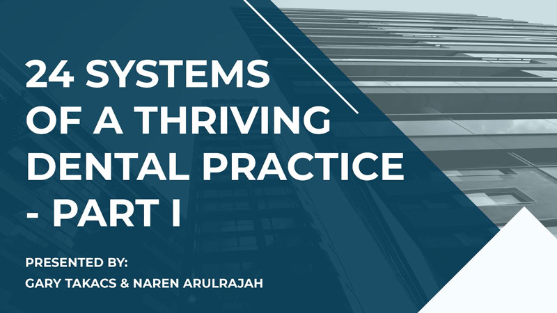 24 Systems of a Thriving Dental Practice – Part 1