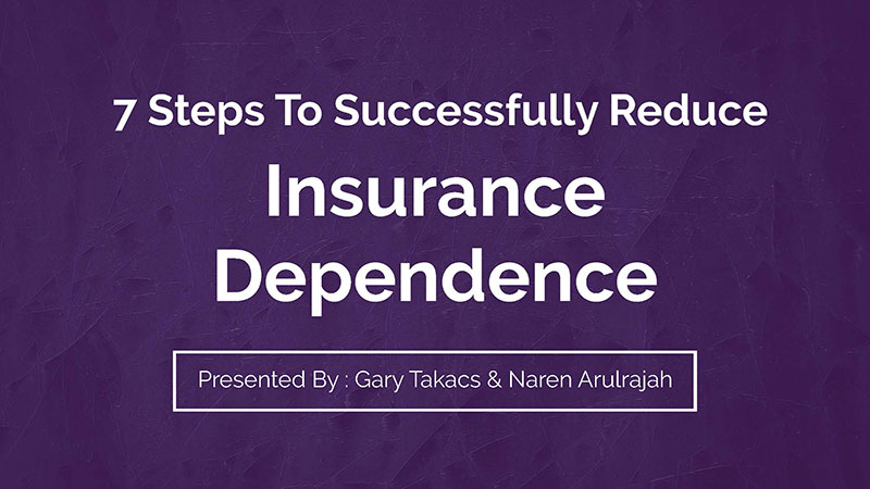 7 Steps to Successfully Reduce Insurance Dependence